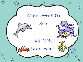 When I Went to Sea Emergent Reader