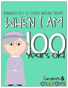 When I am 100- Hundred Day Writing