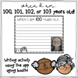 When I am 100 years old... Writing for the 100th day! (or