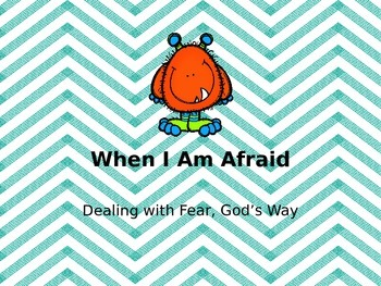 When I am Afraid. Dealing with Fear God's Way