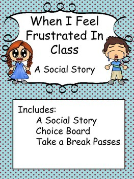 Social Story: When I feel frustrated in class(Autism/Behavior Disorder)
