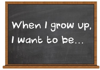 When I grow up I want to be... Sign