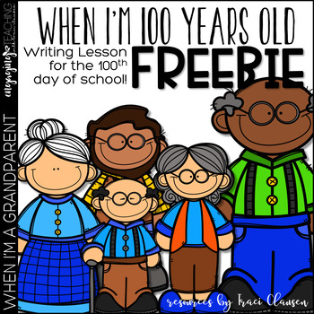 FREE - When I'm 100 - 100th Day Writing Activity