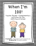 When I'm 100 - 100th Day of School Teacher Reader and Actitives