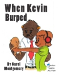 When Kevin Burped - A Tall Tale - Silly Fun, Good Anytime,