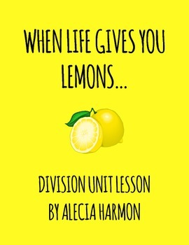 When Life Gives You Lemons...Division