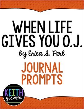 When Life Gives You O.J. by Erica Perl:  19 Journal Prompts