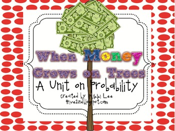 When Money Grows On Trees A Unit On Probability