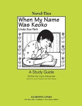 When My Name Was Keoko - Novel-Ties Study Guide