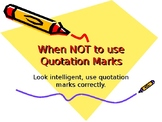 When NOT to use Quotation Marks Power Point Presentation