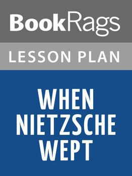 When Nietzsche Wept Lesson Plans
