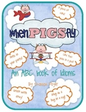 When Pigs Fly: An ABC Book of Idioms