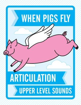 When Pigs Fly Articulation:  Upper Level Sounds
