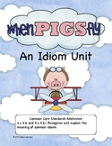 When Pigs Fly- Common Core Aligned Idiom Unit