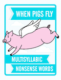 When Pigs Fly: Multisyllabic Nonsense Words