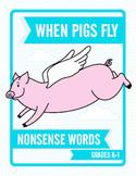 When Pigs Fly Nonsense Words (Grades K-1)