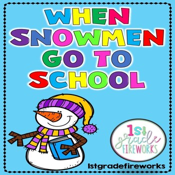 When SNOWMEN go to School - Reading, Writing, & Math for Winter