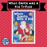 When Santa was a Kid- Reading Trifold