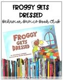 Froggy Get's Dressed- Behavior Basics Book Club