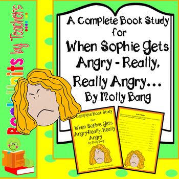 When Sophie Gets Angry-Really, Really Angry by Molly Bang | TpT