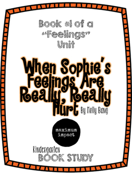 When Sophie's Feelings Are Really, Really Hurt by Molly Bang Kdg Book Study