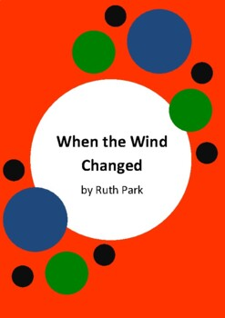 When The Wind Changed by Ruth Park - Worksheets