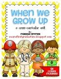When We Grow Up - A Cross-Curricular Career Unit!