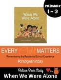 When We Were Alone A Story About Residential Schools Read Aloud UNIT