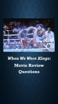 When We Were Kings: Movie Review Questions