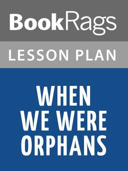 When We Were Orphans Lesson Plans