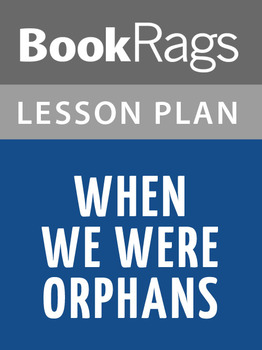 When We Were Orphans Lesson Plans