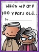 When We are 100 Years old... (a class book to make)