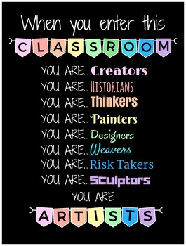 When You Enter This Classroom You Are... Artists