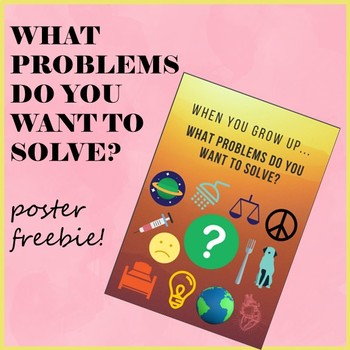When You Grow Up, What Problems Do You Want to Solve? POSTER