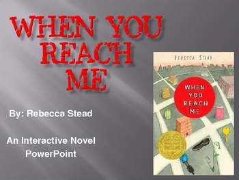 """""""When You Reach Me"""", by R. Stead, Interactive Novel PowerPoint"""