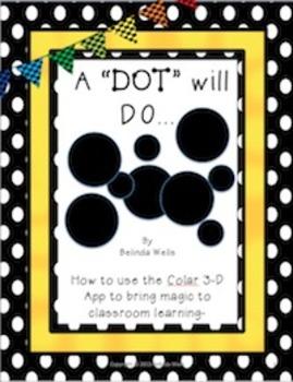 "When a Dot Will Do-Using the ""CoLAR 3-D App"""