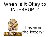 When is it ok to interrupt poster