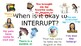 When is it okay to interrupt poster