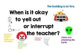 When is it okay to interrupt the teacher?