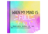 When my mind is full. A mindfulness journal for kids. (borders both sides)