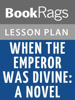 When the Emperor Was Divine: A Novel Lesson Plans