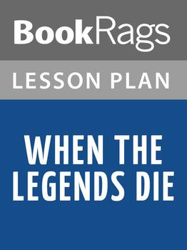 When the Legends Die Lesson Plans