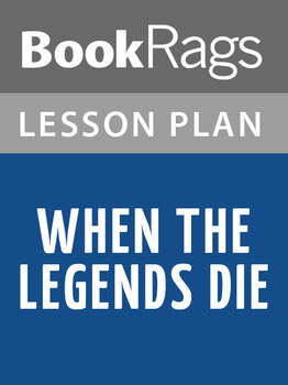 When the Legends Die Lesson Plans