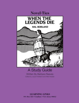 When the Legends Die - Novel-Ties Study Guide