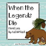 When the Legends Die Novel Unit