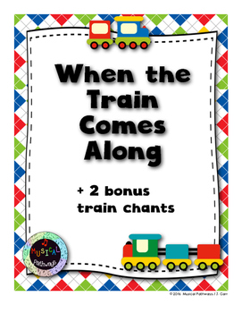 When the Train Comes Along -- Song for Teaching Musical Form and Weather