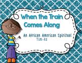 When the Train Comes Along {Tim-Ka}