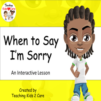 When to Say I'm Sorry - Interactive PowerPoint / Whiteboard Lesson