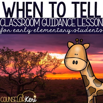 When to Tell/Tattling Classroom Guidance Lesson for Early Elementary/Primary