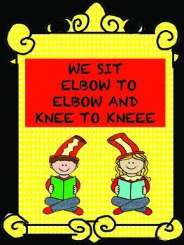 When we sit on carpet we sit elbow to elbow and knee to knee